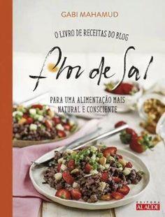 Flor de sal - Livro vegano Acai Bowl, Cereal, Natural, Beef, Breakfast, Tips, Portfolio, Books, Spices