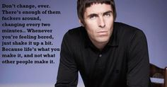 ❤️ Liam Gallagher quote