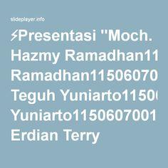 "⚡Presentasi ""Moch. Hazmy Ramadhan115060701111003 Teguh Yuniarto115060700111007 Erdian Terry Pranata115060702111008 Wishnu Raynar115060707111029 Sistem Manufaktur Lanjut."""