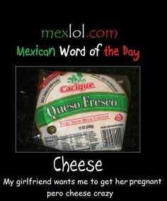 Mexican word of the day ~ Cheese