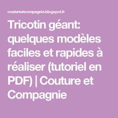 Tricotin géant: quelques modèles faciles et rapides à réaliser (tutoriel en PDF) | Couture et Compagnie Tricot Simple, Loom Knitting, Diy, Pattern, Points, Weaving Looms, Tejidos, Beginner Crochet Patterns, Knitted Necklace