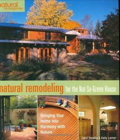Natural Remodeling for the Not-So-Green House: Bringing Your Home into Harmony with Nature (Natural Home & Garden) by Carol Venolia http://www.amazon.com/dp/1579906540/ref=cm_sw_r_pi_dp_WhbJwb0ZX3MMJ