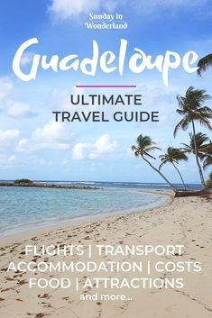 Do you dream about coming to the Caribbean? Click and read this post to learn everything you need to know before planning your awesome trip to Guadeloupe! | Costs of living in the Caribbean | Cheap flight tickets to Guadeloupe | Best beaches in Guadeloupe | Attractions | Creole food | What to wear in the Caribbean? | Public transport in Guadeloupe | Bus | Taxi | How to find accommodation in Guadeloupe? | Volcano | Deshaies Botanical Garden | Chutes du Carbet | Religion | Language | Vaccines