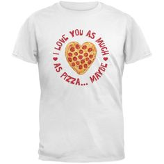 I Love You As Much As Pizza White Youth T-Shirt