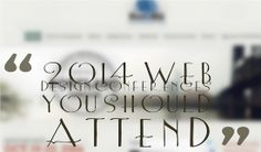 Web Design Conferences you Should Attend in 2014