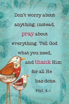 Philippians 4:6 Be anxious for nothing, but in everything by prayer and supplication, with thanksgiving, let your requests be made known to God;#Agrainofmustardseed #TheLordWhisperer #ReadScripturesAloud