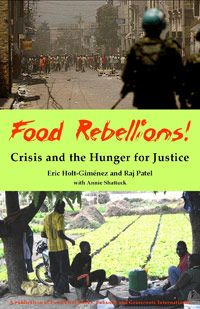 Food Rebellions, Eric Holt-Gimenez of Food First and Raj Patel