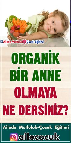 Organik bir anne olmaya ne dersiniz? #organik #organic #anne #annelik Family Activities, Parenting, Education, Childcare, Teaching, Raising Kids, Onderwijs, Parents, Learning