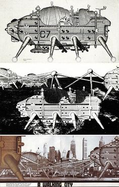 archigram - walking city. ron herron's massive mobile robotic structures, with their own intelligence, that could freely roam the world, moving to wherever their resources or manufacturing abilities were needed.