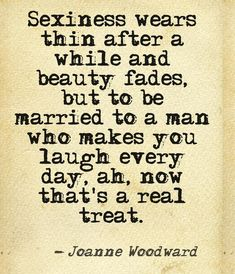 To be married to a man who makes you laugh... Joanne Woodward