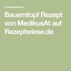 Bauerntopf Rezept von MedikusAt auf Rezeptwiese.de