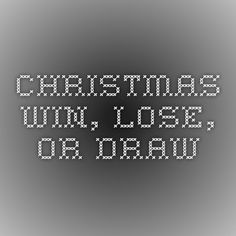 Christmas Win, Lose, or Draw