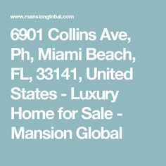 6901 Collins Ave, Ph, Miami Beach, FL, 33141, United States - Luxury Home for Sale - Mansion Global