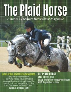Find these in you Pony Box: www.theponybox.us  The Plaid Horse is a nationally distributed equestrian publication which has become the premier horse show magazine http://www.theplaidhorse.com/
