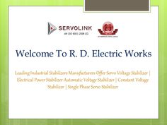 Servo Voltage Stabilizer In Noida R. D. Electric Works is the world class manufacturers of Servo Voltage Stabilizer In Noida which has a huge range of products with a perfect blend of quality and latest technology.