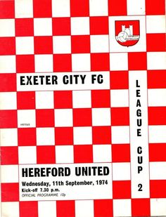 Exeter City 0 Hereford U 1 in Sept 1974 at St James Park. The programme cover for the League Cup Round clash. Exeter City Fc, St James' Park, Football Program, Hereford, Programming, 1970s, English, Cover, Vintage