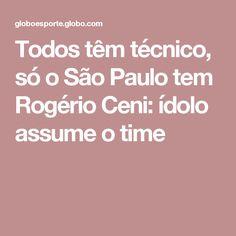 Todos têm técnico, só o São Paulo tem Rogério Ceni: ídolo assume o time