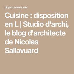Cuisine : disposition en L | Studio d'archi, le blog d'architecte de Nicolas Sallavuard