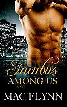 Incubus Among Us #1: Demon Paranormal Romance by [Mac Flynn]