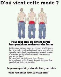 Donc si vous voulez pas vous faire enculer remonter le pantalon!