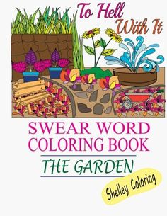 Introducing Swear Word Coloring Book The Garden Hilarious Home Garden Themed Adult Coloring Book Sweary Words Curse Words Colouring Books For Grown Ups. Buy Your Books Here and follow us for more updates!