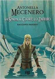 L'isola del libro (per lettori): [novità editoriali] - La Spada, il Cuore, lo Zaffi...