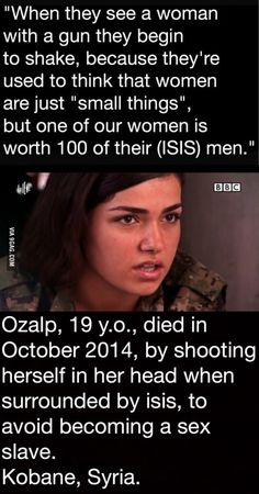 This brave warrior died a month after this interview. She shot herself in the head when surrounded by isis