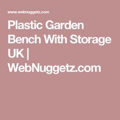 Plastic Garden Bench With Storage UK | WebNuggetz.com