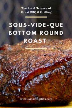 Sous-Vide-Que Bottom Round Roast Recipe. Source by AmazingRibs round roast Rump Roast Recipes, Smoker Recipes, Sous Vide Roast Beef Recipe, Pork Recipes, Bottom Round Roast Recipes, Beef Round Bottom Roast, Outside Round Roast, Sous Vide Chuck Roast, English Roast