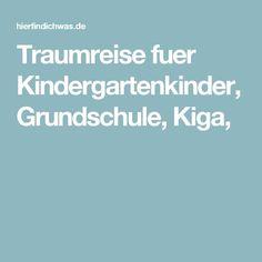 Traumreise fuer Kindergartenkinder, Grundschule, Kiga,