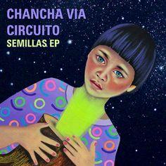 """Chancha Via Circuito """"Semillas EP"""" (ZZK)"""