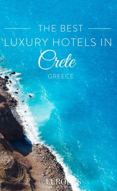 Crete Greece   Looking for the best hotels in Crete? Here are some of our top recommendations for luxurious hotels for that ultimate getaway to Greece.