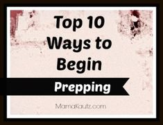 Top 10 ways to begin prepping