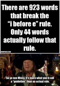 "There are 923 words that break the ""i before e"" rule. Only 44 words actually follow that rule. It's more of a guideline..."