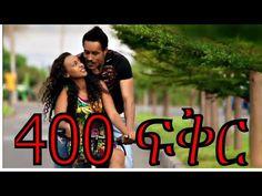New Ethiopian Movie - 400 Fikir Full (400 ፍቅር) 2015 - (More info on: http://LIFEWAYSVILLAGE.COM/movie/new-ethiopian-movie-400-fikir-full-400-%e1%8d%8d%e1%89%85%e1%88%ad-2015/)