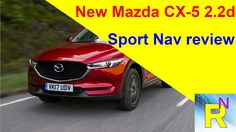 Car Review - New Mazda CX-5 2.2d Sport Nav Review - Read Newspaper Tv
