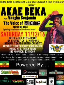 Akae Beka Livicated Tour in Murphys Presented by Zion Roots Sound & Outer Aisle Restaurant & The Triminator