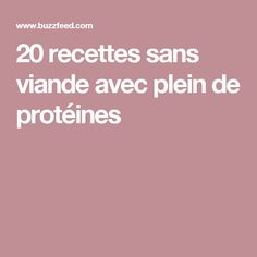 20 recettes sans viande avec plein de protéines