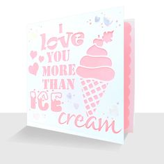 I Love You More Than Ice Cream Card : Laser Cut Handmade Card - Pink, Greetings Cards Online Unique Cards, Love You More Than, White Envelopes, Greeting Cards, Ice Cream, Messages, Luxury, My Love, Pink