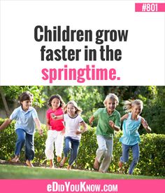 Children grow faster in the springtime. True Facts, Weird Facts, Random Facts, Random Stuff, The More You Know, Good To Know, Interesting History, Interesting Facts, Phrases And Sentences