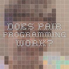Does pair programming work?