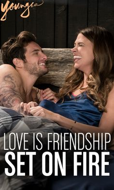 """Love is a friendship set on fire."" from TV Land's new scripted series Younger - Premieres March 31st 10/9c"