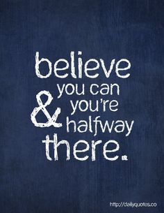 Believe You Can, Inspirational Quote from  http://dailyquotes.co