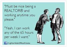 #realestate #realtor humor - Work many hours!  www.findinghomesinlasvegas.com. Keller Williams Las Vegas & Henderson, NV. 702-845-5348