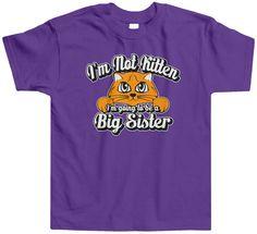 I'm Not Kitten Im Going To Be A Big Sister Toddler Girls T-Shirt Tee Cute Cat #threadrock #Everyday