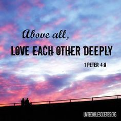 Above all, LOVE.