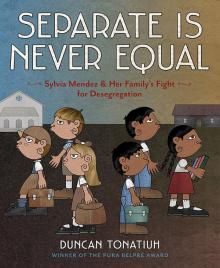 Separate is Never Equal. When learning about the history of the U.S. Civil Rights movement, many Latino students across classrooms do not often hear about advances made by Mexican-American's such as the Mendez family. It is important that stories such as Sylvia's be told in order for ethnically diverse students to be able to imagine that they can stand up for equity, invoke change, and make positive contributions to society. Review from Vamos a Leer.