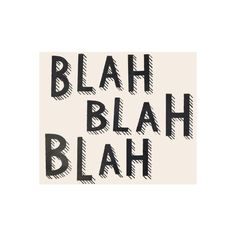 BLAH BLAH BLAH Art Print ❤ liked on Polyvore featuring home, home decor and wall art