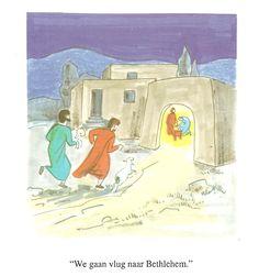 'We gaan vlug naar Bethlehem.'