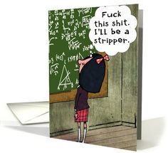 Ill be a Stripper CG Funny Greeting Card | Greeting Card Universe by Nobleworks